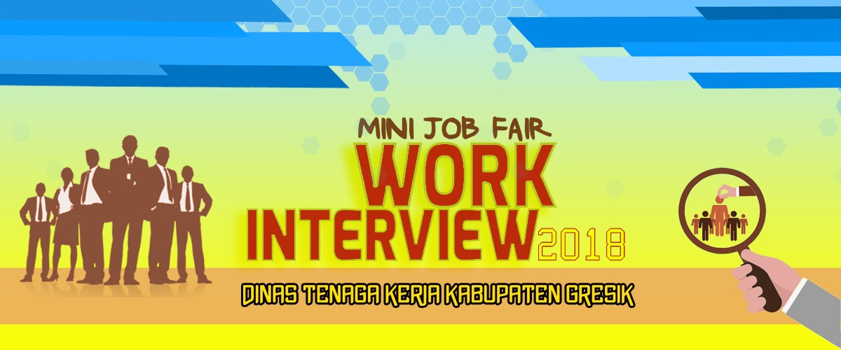 Mini Job Fair : Work Interview 2018